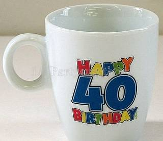 Tasse Happy Birthday 40. Geburtstag